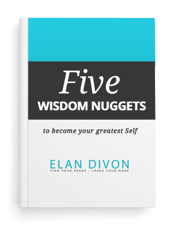 Five Wisdom Nuggets By Elan Divon